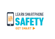 Learn Smartphone Safety. Get Smart >