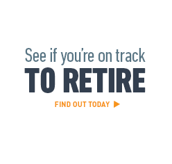 See if you're on track to retire. Find out today >